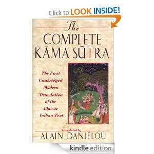 Complete Kama Sutra First Unabridged Modern Translation of the Classic Indian Text